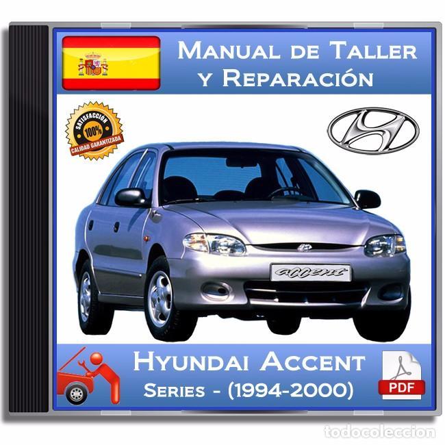 HYUNDAI ACCENT - SERIES (1994-2000) - MANUAL DE TALLER - ESPAÑOL (Coches y Motocicletas Antiguas y Clásicas - Catálogos, Publicidad y Libros de mecánica)