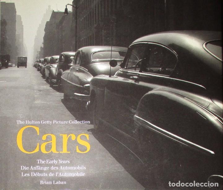 CARS. THE EARLY YEARS. LOS PRIMEROS AÑOS DEL AUTOMÓVIL EN LA COLECCIÓN FOTOGRÁFICA HULTON GETTY. (Coches y Motocicletas Antiguas y Clásicas - Catálogos, Publicidad y Libros de mecánica)