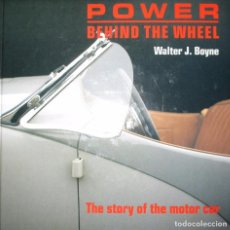 Coches y Motocicletas: HISTORIA DEL AUTOMÓVIL. POWER BEHIND THE WHEEL. WALTER BOYNE. EDICIÓN DE 1993.. Lote 103480899