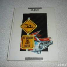 Coches y Motocicletas: EL MUNDO DEL AUTOMOVIL - COLECCIONABLE EL PAIS (COMPLETO) AÑO 1989. Lote 103631623