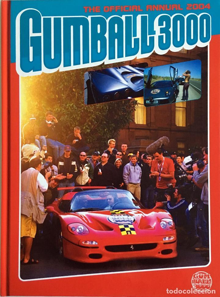 LIBRO GUMBALL 3000 - THE OFFICIAL ANNUAL 2004. -TEXTO EN INGLÉS. (Coches y Motocicletas Antiguas y Clásicas - Catálogos, Publicidad y Libros de mecánica)