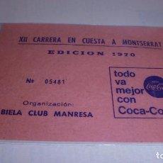 Coches y Motocicletas: ENTRADA - XII CARRERA EN CUESTA A MONTSERRAT - EDC. 1970 ORGANIZACION BIELA CLUB MANRESA - 11X8 CM. . Lote 104611067