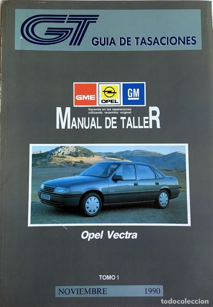 GUÍA DE TASACIONES OPEL VECTRA - NOVIEMBRE 1990. - 2 TOMOS. (Coches y Motocicletas Antiguas y Clásicas - Catálogos, Publicidad y Libros de mecánica)