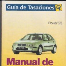 Coches y Motocicletas: GT, MANUAL DE REPARACIÓN, ROVER 25. Lote 107732071