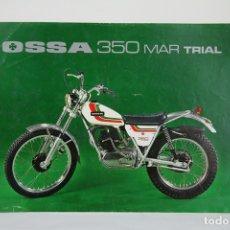 Coches y Motocicletas: FOLLETO PUBLICITARIO MOTO OSSA 350 MAR TRIAL - MEDIDAS 29,6X21,4 CM. Lote 107901466