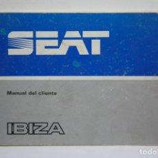 Coches y Motocicletas: MANUAL DEL CLIENTE SEAT IBIZA 1.2 L, GL, GLX Y 1.5 GLX - MEDIDAS 21 X 14,5 - PRIMER EDICIÓN 1984. Lote 108445766
