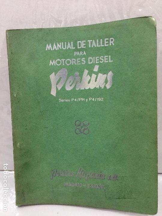 PERKINS MANUAL DE TALLER MOTORES DIESEL SERIE P4/PH Y P4/192 (Coches y Motocicletas Antiguas y Clásicas - Catálogos, Publicidad y Libros de mecánica)