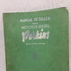 Coches y Motocicletas: PERKINS MANUAL DE TALLER MOTORES DIESEL SERIE P4/PH Y P4/192. Lote 108750219