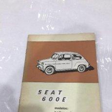 Coches y Motocicletas: SEAT 600 E MANUAL DE USO Y ENTRETENIMIENTO ORIGINAL 1ª EDICION 1970. Lote 110116751