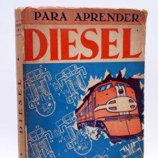Coches y Motocicletas: PARA APRENDER CURSO DE MOTORES DIESEL (FEDERICO SANI) EDITORIAL HOBBY, 1959. Lote 110270446