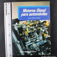 Carros e motociclos: MOTORES DIESEL PARA AUTOMOVILES, CARLOS ARROYO SANJUAN, CEAC 1990 298 PAGINAS. Lote 110725627
