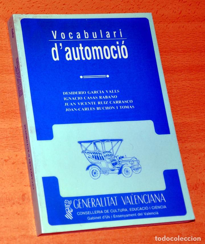 VOCABULARI D' AUTOMOCIÓ - VARIOS AUTORES - EDITA: GENERALITAT VALENCIANA - AÑO 1986 (Coches y Motocicletas Antiguas y Clásicas - Catálogos, Publicidad y Libros de mecánica)