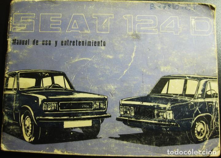 SEAT 124 D MANUAL DE USO Y ENTRETENIMIENTO - NOVIEMBRE 1977 (Coches y Motocicletas Antiguas y Clásicas - Catálogos, Publicidad y Libros de mecánica)
