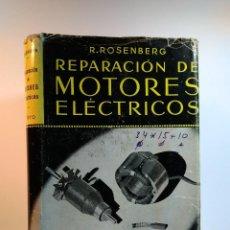 Coches y Motocicletas: REPARACIÓN DE MOTORES ELÉCTRICOS. TOMO I: TEXTO. ROSENBERG, ROBERTO.. Lote 112061215
