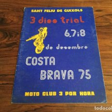 Coches y Motocicletas: PROGRAMA TRIAL COSTA BRAVA 1975 MOTO CLUB 3 POR HORA SANT FELIU DE GUIXOLS-OSSA, BULTACO, MONTESA. Lote 112257363