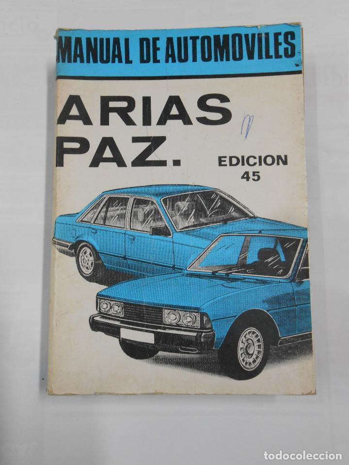 MANUAL DE AUTOMOVILES ARIAS PAZ. EDICION 45. 1982. (Coches y Motocicletas Antiguas y Clásicas - Catálogos, Publicidad y Libros de mecánica)