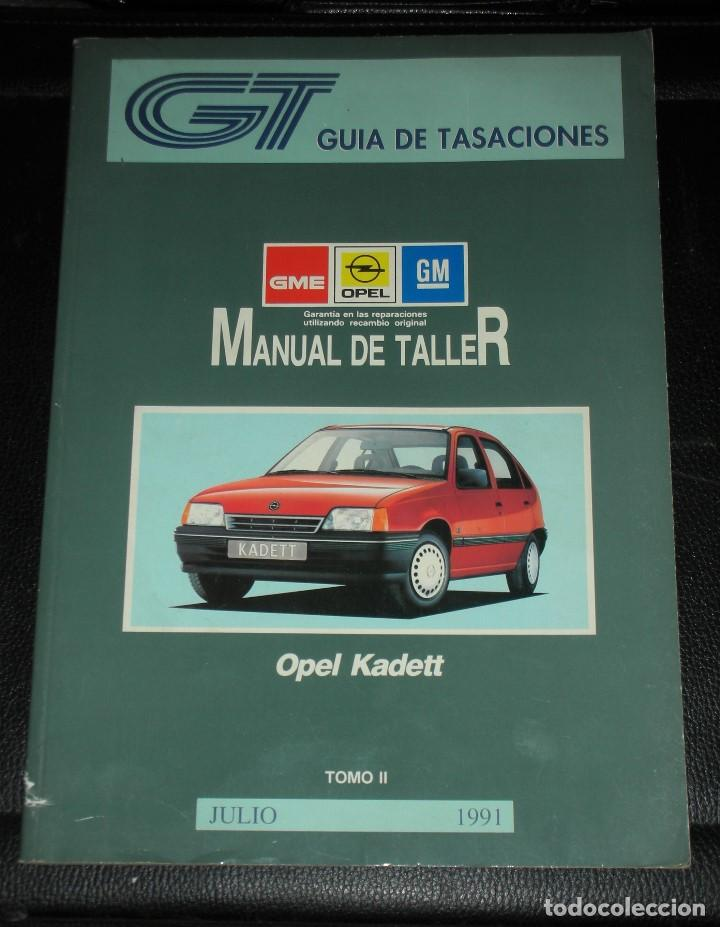OPEL KADETT GUIA TASACIONES MANUAL DE TALLER - JULIO 1991, TOMO II - COCHE MODELO KADET (Coches y Motocicletas Antiguas y Clásicas - Catálogos, Publicidad y Libros de mecánica)