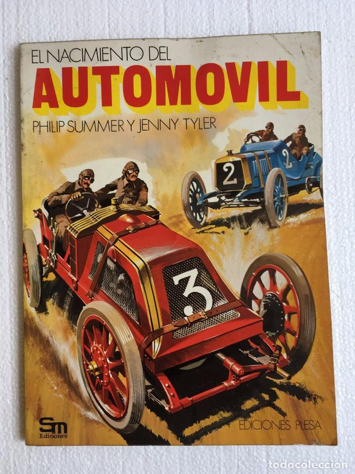 LIBRO EL NACIMIENTO DEL AUTOMOVIL (Coches y Motocicletas Antiguas y Clásicas - Catálogos, Publicidad y Libros de mecánica)