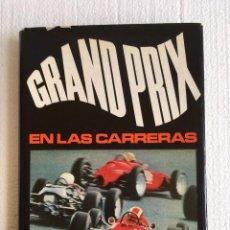 Coches y Motocicletas: LIBRO GRAND PRIX EN LAS CARRERAS. Lote 113500811