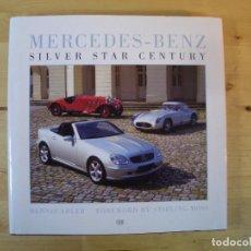 Coches y Motocicletas: MERCEDES-BENZ : SILVER STAR CENTURY BY DENNIS ADLER 2001 LIBRO MERCEDES BENZ. Lote 113857963
