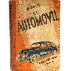 Coches y Motocicletas: MANUAL EL AUTOMÓVIL POR E. PETIT. EDITOR GUSTAVO GILI 2ª EDICIÓN. AÑOS 40. Lote 114379891