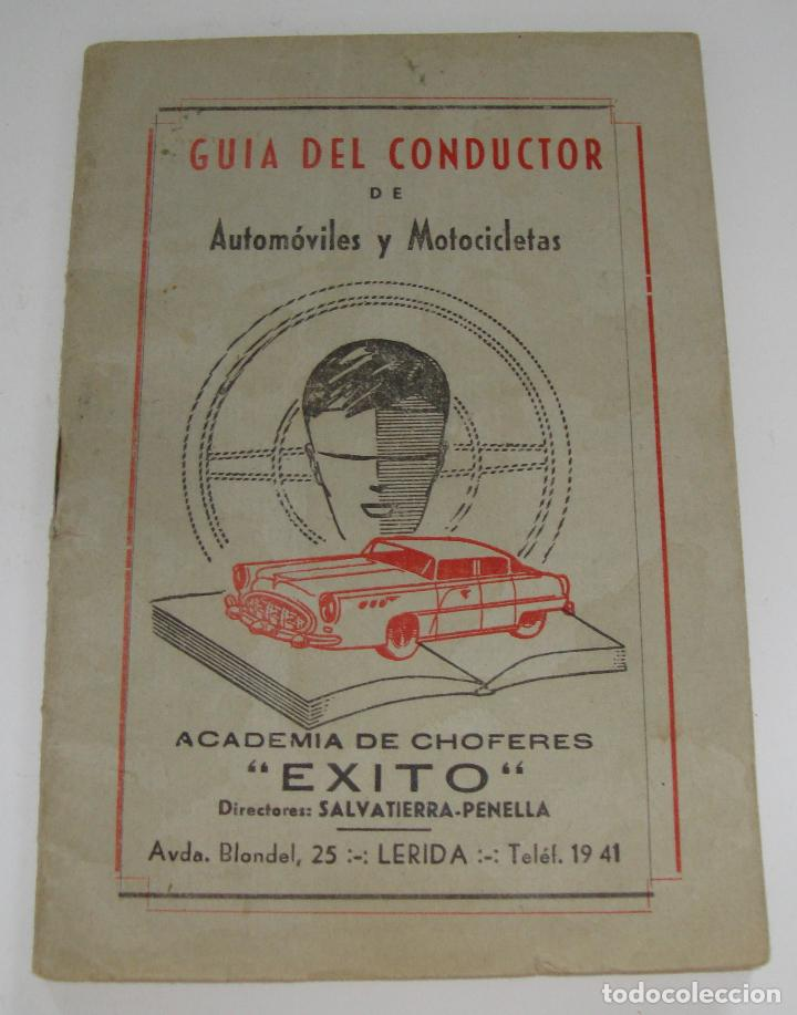 (ALB-TC-16) GUIA DEL CONDUCTOR DE AUTOMOVILES Y MOTOCICLETAS ACADEMIA DE CHOFERES EXITO LERIDA (Coches y Motocicletas Antiguas y Clásicas - Catálogos, Publicidad y Libros de mecánica)