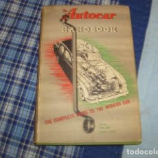 Coches y Motocicletas: THE AUTOCAR HANDBOOK , COMPLETE GUIDE TO THE MODERN CAR. Lote 115690099