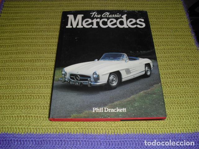 THE CLASSIC MERCEDES - (Coches y Motocicletas Antiguas y Clásicas - Catálogos, Publicidad y Libros de mecánica)