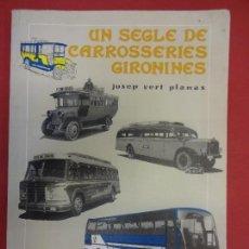 Coches y Motocicletas: UN SEGLE DE CARROSERIES GIRONINES. JOSEP VERT PLANAS. LLIBRE HISTÓRIC. INTERESANTE. Lote 118267911