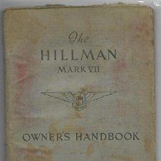 Coches y Motocicletas: THE HILLMAN MARK VII, OWNER'S HANDBOOK 1954, 60 PAGS + GRAN DESPLEGABLE.. Lote 118276147