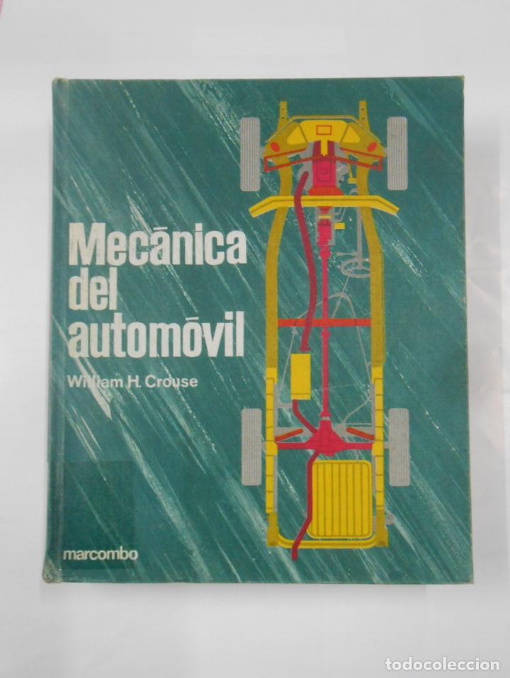 MECANICA DEL AUTOMOVIL. WILLIAM H. CROUSE. MARCOMBO. TDK343 (Coches y Motocicletas Antiguas y Clásicas - Catálogos, Publicidad y Libros de mecánica)