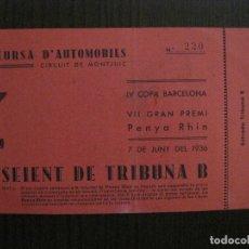 Coches y Motocicletas: ENTRADA CURSA D´AUTOMOVILS -MONTJUIC-VI COPA BARCELONA-VII PENYA RHIN-1936 - VER FOTOS - (V-14.321). Lote 118573403