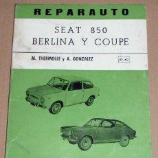 Coches y Motocicletas: REPARAUTO Nº 61 Y 62 SEAT 850 BERLINA Y COUPE. Lote 119053299
