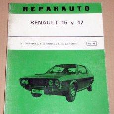 Coches y Motocicletas: REPARAUTO Nº 95 Y 96 RENAULT 15 Y 17. Lote 119053691