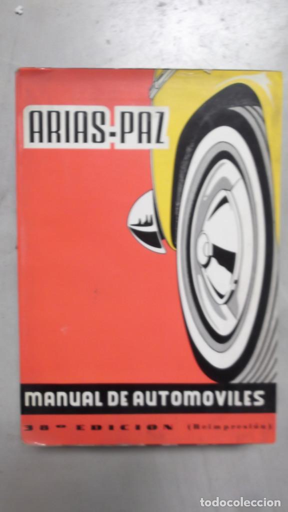 MANUAL DE AUTOMOVILES ARIAS PAZ 38 EDICION 1970 REIMPRESION (Coches y Motocicletas Antiguas y Clásicas - Catálogos, Publicidad y Libros de mecánica)
