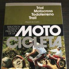 Coches y Motocicletas: LIBRO BIBLIOTECA TÉCNICA Y PRÁCTICA DE LA MOTOCICLETA TRIAL MOTOCROSS TODOTERRENO TRAIL. Lote 119331464