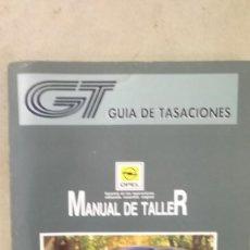 Coches y Motocicletas: MANUAL TALLER OPEL CORSA 93 GUIA DE TASACIONES JULIO 1994. Lote 120230999