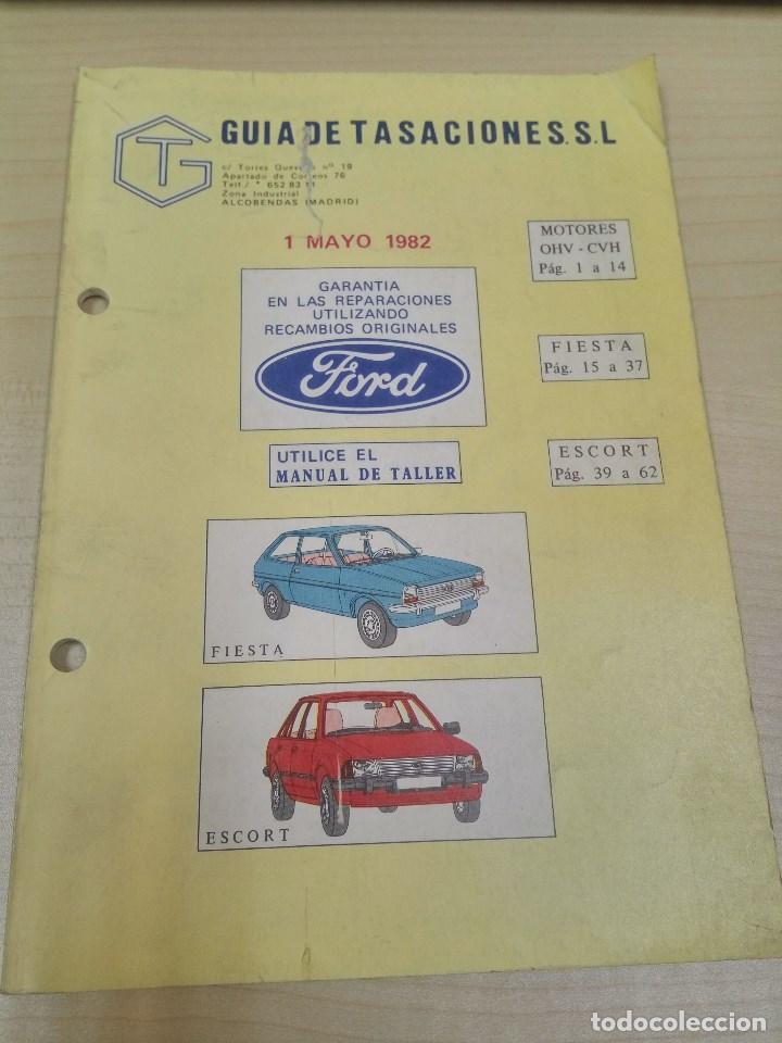 GUIA DE TASACIONES FORD FIESTA Y FORD ESCORT 1982 (Coches y Motocicletas Antiguas y Clásicas - Catálogos, Publicidad y Libros de mecánica)