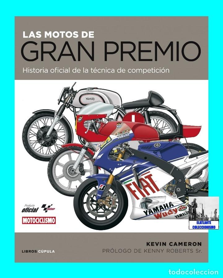 Coches y Motocicletas: LAS MOTOS DE GRAN PREMIO G.P. HISTORIA OFICIAL DE LA TÉCNICA DE COMPETICIÓN - KEVIN CAMERON - NUEVO - Foto 3 - 120320452