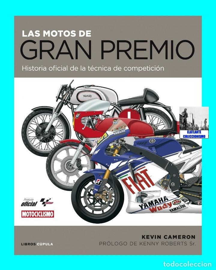 Coches y Motocicletas: LAS MOTOS DE GRAN PREMIO G.P. HISTORIA OFICIAL DE LA TÉCNICA DE COMPETICIÓN - KEVIN CAMERON - NUEVO - Foto 4 - 120320452