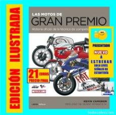 Coches y Motocicletas: LAS MOTOS DE GRAN PREMIO G.P. HISTORIA OFICIAL DE LA TÉCNICA DE COMPETICIÓN - KEVIN CAMERON - NUEVO. Lote 120320452