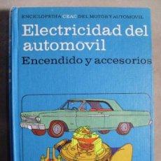 Automobili e Motociclette: ELECTRICIDAD DEL AUTOMÓVIL. ENCENDIDO Y ACCESORIOS / CEAC / 12ª EDICIÓN 1985. Lote 120694959
