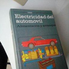 Coches y Motocicletas: ELECTRICIDAD DEL AUTOMOVIL. ENCICLOPEDIA CEAC. TOMO 2 . 1974. Lote 120850987