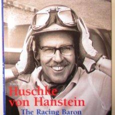 Coches y Motocicletas: HUSCHKE VON HANSTEIN. LA VIDA DEL BARÓN DE LAS CARRERAS, PILOTO DE PORSCHE Y BMW.. Lote 121547423