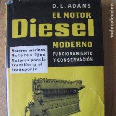 Coches y Motocicletas: EL MOTOR DIESEL MODERNO ( FUNCIONAMIENTO Y CONSERVACIÓN ).- EDITORIAL LABOR. 1960. Lote 121674219