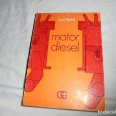 Coches y Motocicletas: MOTOR DIESEL.R.GUERBER.EDITORIAL GUSTAVO GILI.BARCELONA 1969. Lote 121920343