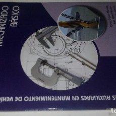 Coches y Motocicletas: OPERACIONES AUXILIARES MANTENIMIENTO VEHICULOS-MECANIZADO BASICO. Lote 121938935