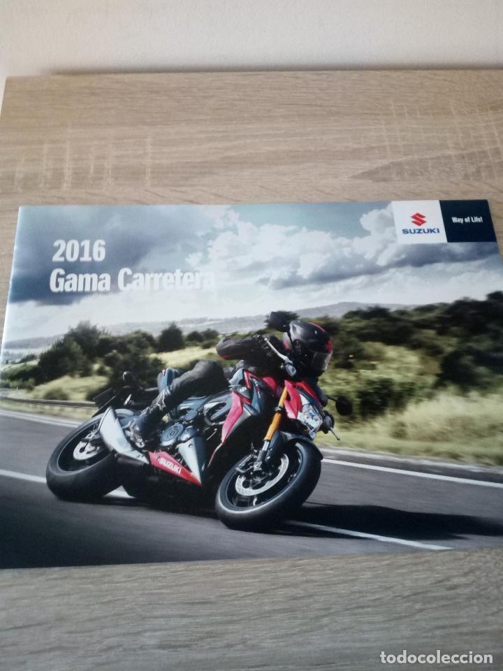 CATÁLOGO SUZUKI GAMA CARRETERA 2016 - 27 PÁGINAS (Coches y Motocicletas Antiguas y Clásicas - Catálogos, Publicidad y Libros de mecánica)