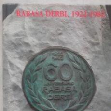 Coches y Motocicletas: LIBRO RABASA DERBI 1922 1982 60 ANIVERSARIO HISTORIA. Lote 124275395