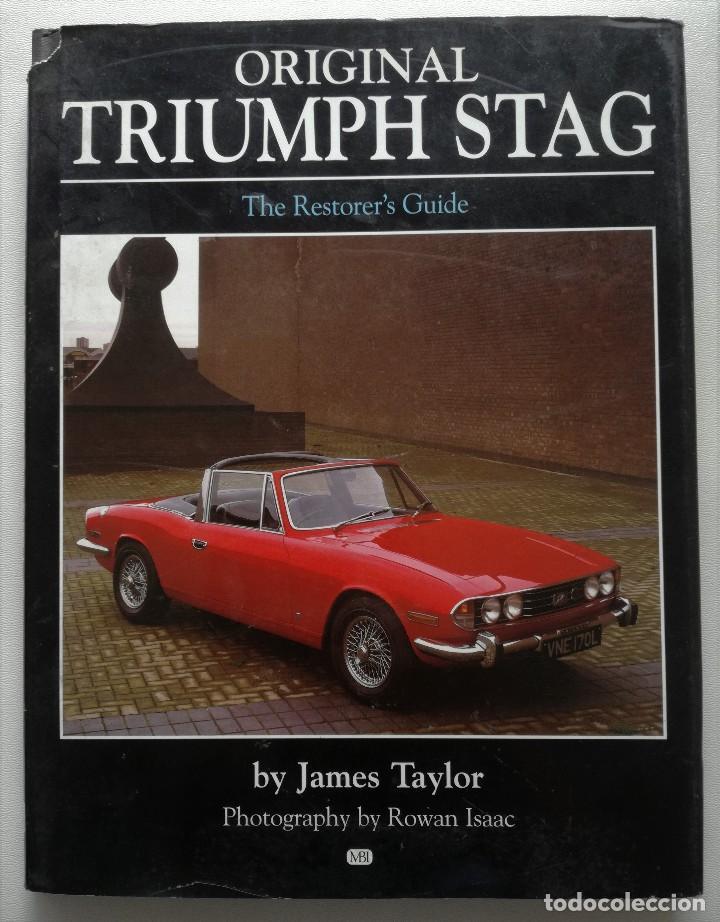 ORIGINAL TRIUMPH STAG - GUÍA DEL RESTAURADOR - THE RESTORER'S GUIDE (Coches y Motocicletas Antiguas y Clásicas - Catálogos, Publicidad y Libros de mecánica)